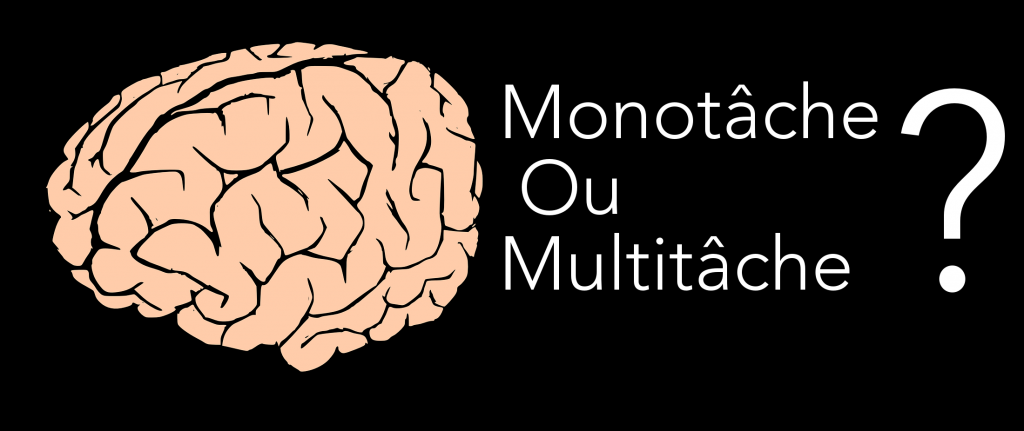 Cerveau monotache ou multitache
