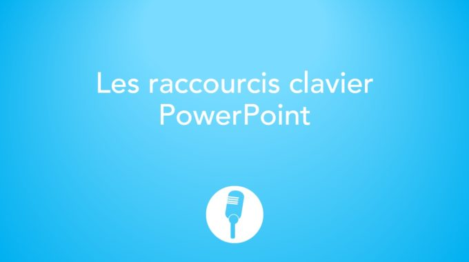 Les Raccourcis Clavier Dans Le Mode Diaporama De PowerPoint